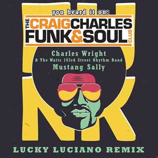 Charles Wright   Mustang Sally (Lucky Luciano Remix)