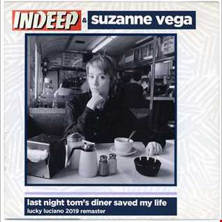 Indeep v Suzanne Vega -  Last Night Tom's Diner Saved My Life (Lucky Luciano 2019 Remaster)