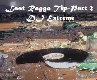 Last Ragga Tip - Part 2 - Ragga Jungle DNB set - DJ Extreme