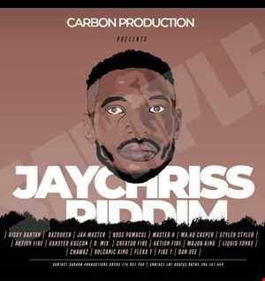 Jay Chriss Riddim  mixtape ft Jah Master -Boss Pumacol -Bazooker -D mixxxy-Risky Bantan -Mr Waah-Flex t-Don Vee & more