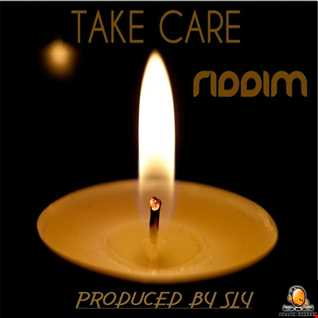 00.TAKE CARE RIDDIM MIXTAPE MIXED BY DJ TIBAZ (TAKE CARE RIDDIM) (PRODBY. SLY +263774607918)(TIBAZ ENTERTAINMENT +263779649833)