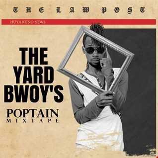 Poptain  The  Yardbwoy's mixtape by dj tibaz