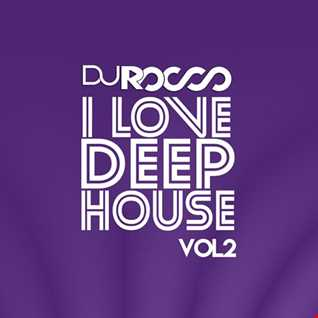 I Love Deep House Vol.2