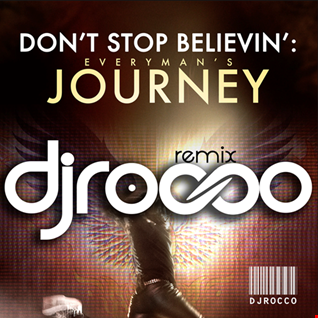 DON'T STOP BELIEVING JOURNEY (DJ ROCCO REMIX)