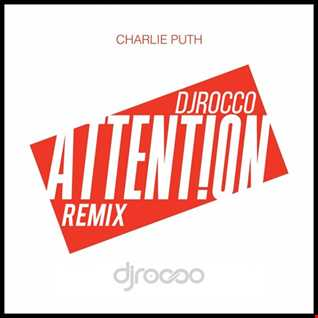Charlie Puth   Attention Dj Rocco Remix