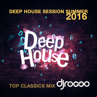 Deep House Session by DJ Rocco Summer 2015