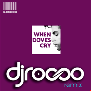 When doves cry by Prince (No official Remix by DJ Rocco)