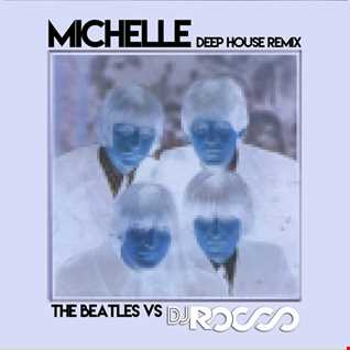 Michelle (The Beatles vs Dj Rocco)
