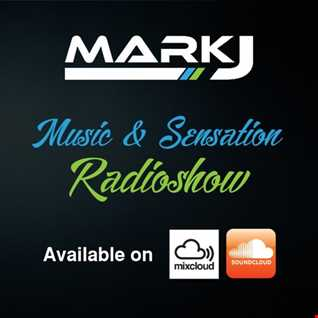 MUSIC & SENSATION Radioshow EPISODE #20 Hosted By MARK J