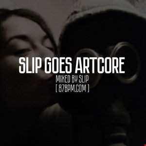 2016.04.23    Slip goes Artcore  by djSlip live @ 87bpm.com