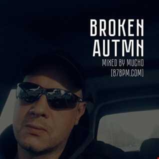 2016.10.13      Broken Autmn   by djMucho live @ 87bpm.com