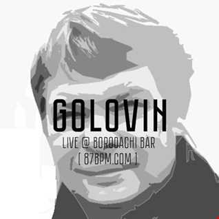 2016.07.26   Dj Golovin live @ Borodachi Bar via 87bpm.com