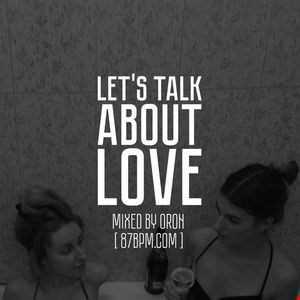 2016.04.09    Let's talk about Love  vol 2 by djOron live @ 87bpm.com
