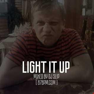 2016.09.23    Light it up  by djSlip live @ 87bpm.com