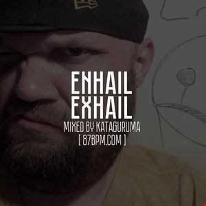 2016.05.07    Enhail. Exhail.  by Kataguruma live @ 87bpm.com