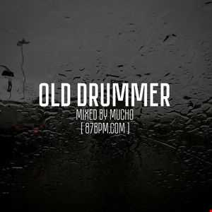 2016.02.05 Old Drummer  by Mucho live@87bpm.com