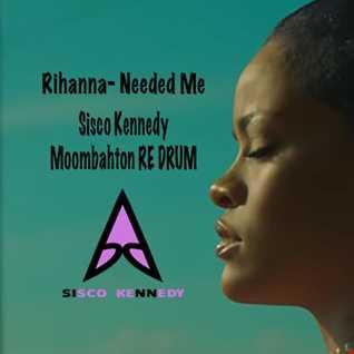 Rihanna   Needed Me CLEAN sisco kennedy moombahton RE DRUM intro outro