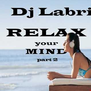 Dj Labrijn - Relax your Mind part2
