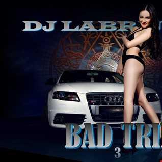 Dj Labrijn - Bad Trip 3