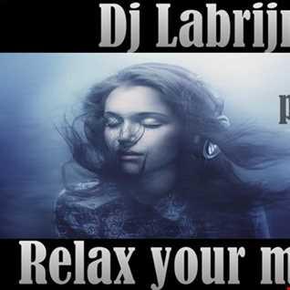 Dj Labrijn - Relax your mind part 3