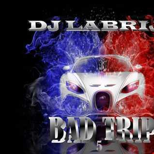 Dj Labrijn - Bad Trip 5