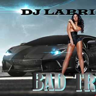 Dj Labrijn - Bad Trip