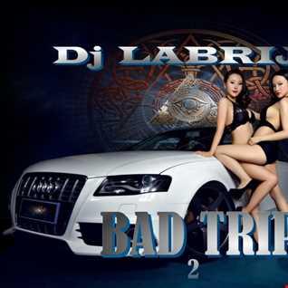 Dj Labrijn - Bad Trip 2