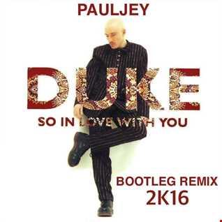 Duke   So with you ( Pauljey Bootleg Remix 2016 )