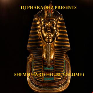 Dj Pharaohz Presents Shemu Hard House Volume 1