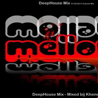 MELLOW  - Deep House Mix by Khener (aka MissRicci) 01 09 2017