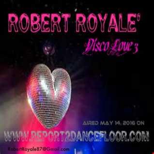 Disco Love 3 (The Royalè Report - session16)