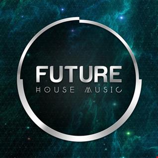 Welcome To The Future - Future House Mix 001