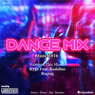 DJ JOEL FELIX   DANCE MIX (JUNE 2016)