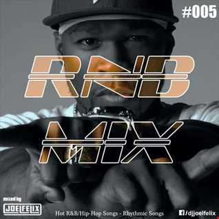 DJ JOEL FELIX   RNB MIX 005 (GREATEST HITS MIX)