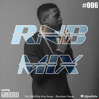 DJ JOEL FELIX   RNB MIX 006 (R&B+DANCE MIX)