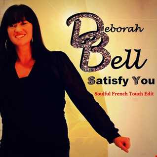 Deborah Bell - Satisfy You - Soulful French Touch Edit