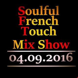 Soulful French Touche Mix Show - 04.09.2016