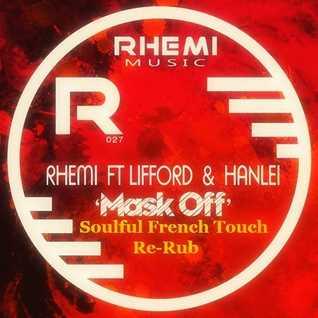 Rhemi Feat. Lifford & Hanlei - Mask Off - Soulful French Touch Re-Rub