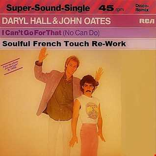 SFT Presents Hall & Oates - I Can't Go For That - Soulful French Touch Re Work