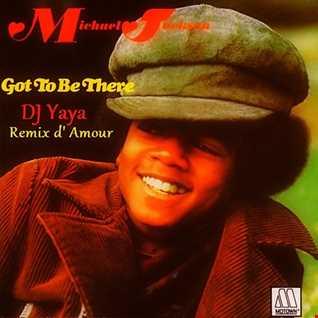 Michael Jackson - Got To Be  - DJ Yaya Remix d' Amour