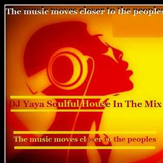 DJ Yaya Soulful House In The Mix