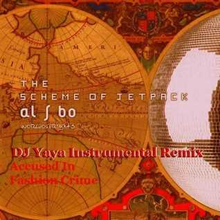 al l bo - Accused In Fashion Crime - DJ Yaya Instrumental Fashion Remix [From Original Stems]
