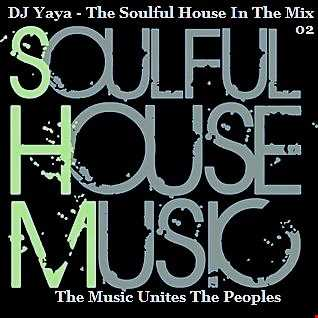 DJ Yaya - The Soulful House In The Mix 02