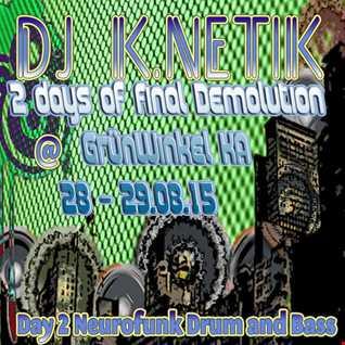 Dj k.netik - 2 days of final demolution @ GrünWinkel KA - 28-29082015-DAY2neurofunkDnB