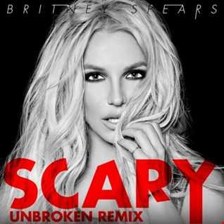 Scary (Unbroken Remix)