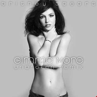 Gimme More (Unbroken Remix)