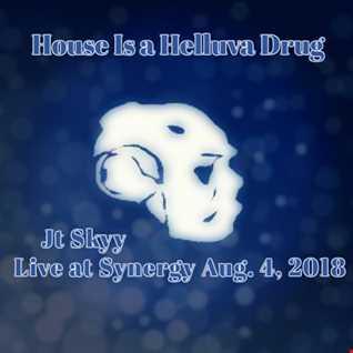 House Is A Helluva Drug (Jt Skyy Live @ Synergy) Aug 4th, 2018 Burnet, Tx