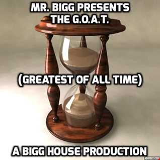 Mr. Bigg Presents The G.O.A.T. 3 (The Greatest Of All Time 3)