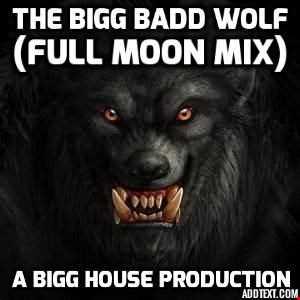 The Bigg Badd Wolf (Full Moon Mix)