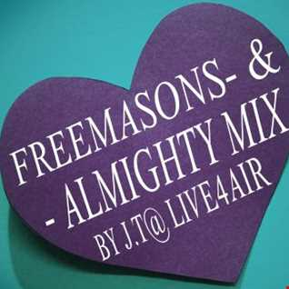 J.T @ LIVE4AIR FREEMASONS & ALMIGHTY MIX 2018 LIVE & IN The MIX May 07th 2018 By  J.T